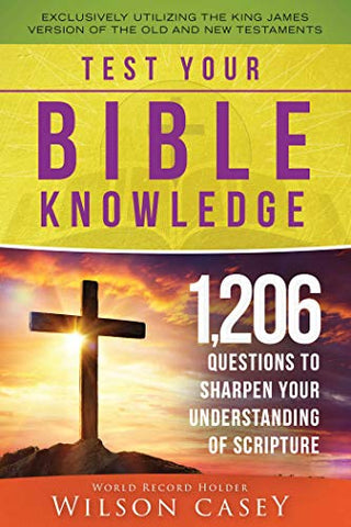 Test Your Bible Knowledge: 1,206 Questions to Sharpen Your Understanding of Scripture - Inmate Care Packages