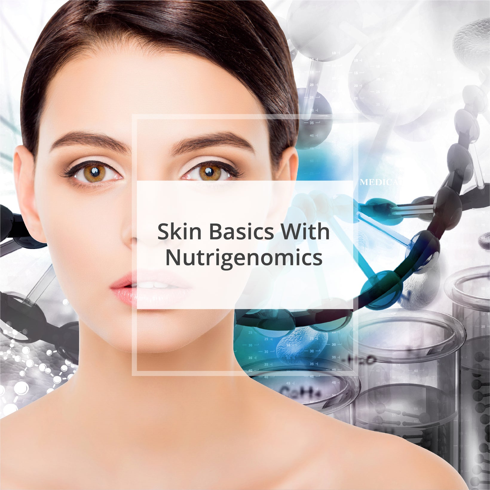 Skin Basics With Nutrigenomics (NEW)