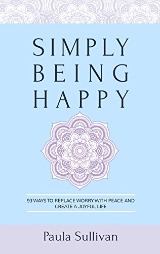 Simply Being Happy by Paula Sullivan
