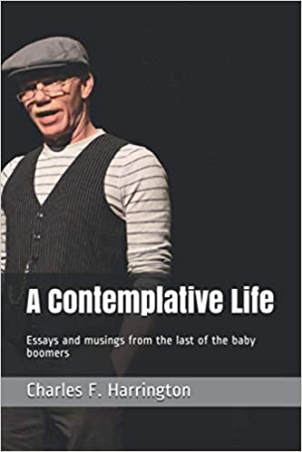 A Contemplative  Life    by Charles F. Harrington 2020