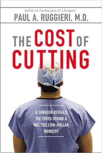The Cost of Cutting     by Paul A. Ruggieri. M.D.    2014