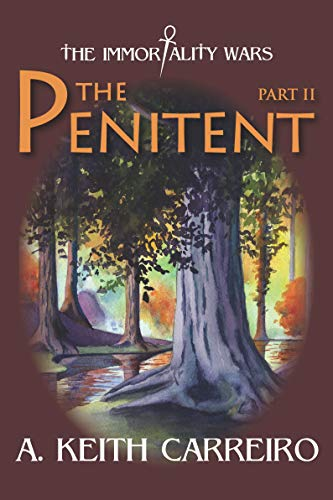 The Penitent The Immorality Wars Part II Paperback Autographed by A.Kieth Carreiro 2017