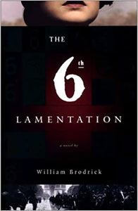 The  6th Lamentation a novel by William  Brodrick  NEW Hard Cover 2003