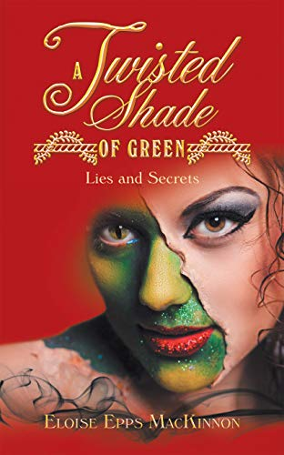 A Twisted Shade of Green Lie and Secrets Romance  Autographed by Eloise Epps MacKinnion 2020