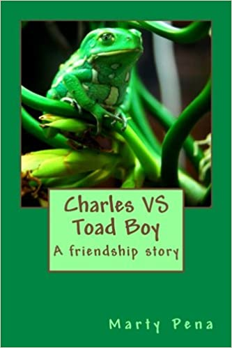 Charles vs Toad Boy A Friendship Story Children's Paperback by Marty Pena