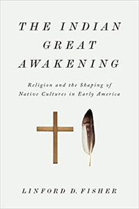 The Indian Great Awakening  by Linford D. Fisher