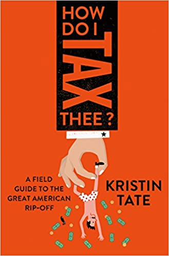 How Do I Tax Thee   Hard Cover   by Kristen Tate