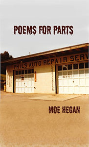 Poems for Parts   Paperback  by Moe Hegan  2016
