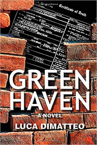 Green Haven a novel,  hardcover by Luca Dimatteo   Autographed   2020