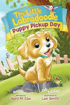 The Little Labradoodle  Puppy Pickup Day  Hardcover by April M. Cox  2018