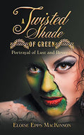 A Twisted Shade of Green Portrayal of Lust and Revenge Romance Autographed by Eloise Epps MacKinnion 2018
