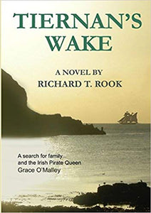 Tiernan's  Wake     A Novel By Richrd T. Rook
