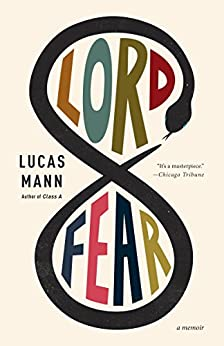 Lord Fear  a memoir   by Lucas Mann   2015