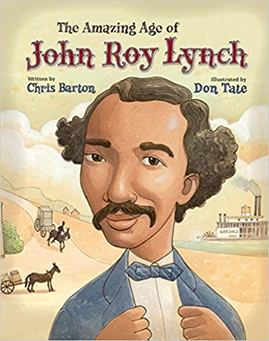 The Amazing Age of John Roy Lynch By  Chris Barton  Hard Cover  Ages 7-10  2015