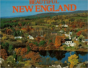 Beautiful New England   Hardcover w/jacket  by Bill Harris   Arch Cape Press    1986