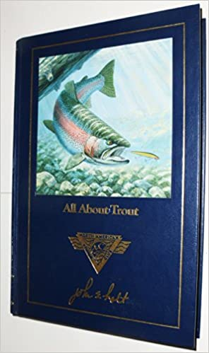 All About Trout  Hardcover First Edition North American Fishing Club  by John Holt 1991