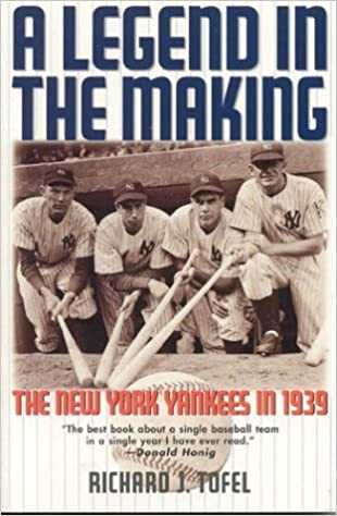 A Legend in the Making  The New York Yankees in 1939  Baseball  Paperback by Richard J. Tofel   2002