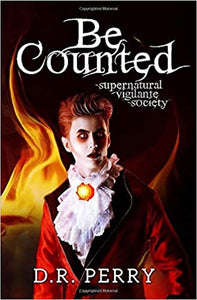 Be Counted Supernatural Vigilante Society paperback by D.R.Perry