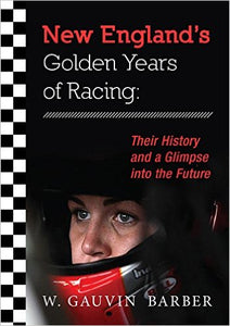 New England's Golden Years of Racing: Their History and a Glimpse into the Future  2016