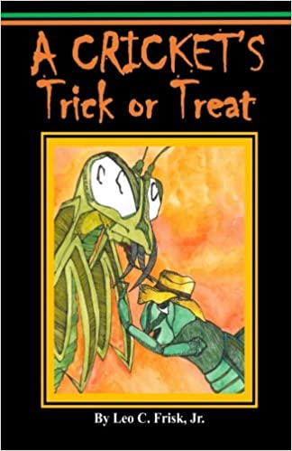 A Cricket's  Trick or Treat  Autographed  by  Leo C. Frisk Jr.   2014