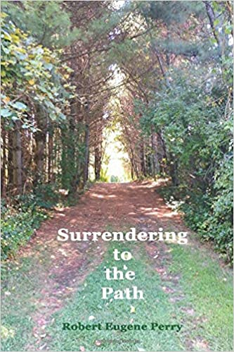 Surrendering to the Path   Autographed by Robert Eugene Perry  Poetry 2020