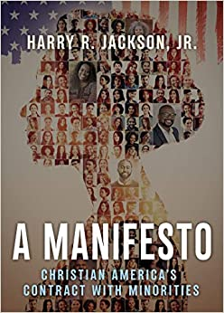 A Manifesto  by  Harry R. Jackson, Jr. 2020