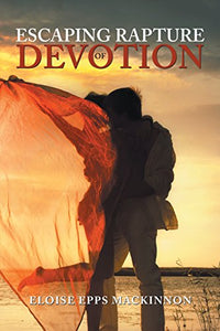 Escaping Rapture  of Devotion  Paperback Autographed by Eloise Epps Mackinnion  2016