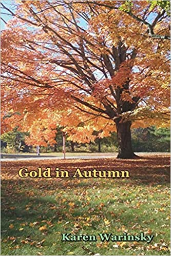 Gold in Autumn Paperback Poetry Autographed by Karen Warinsky  2020