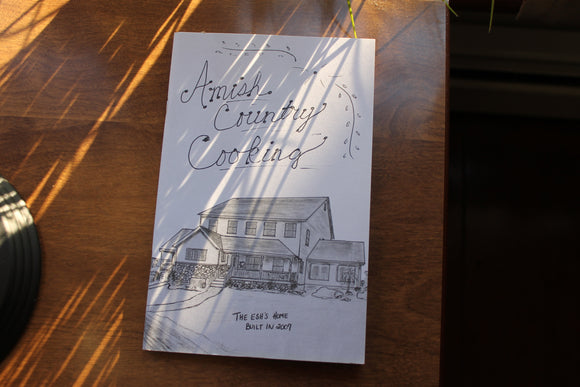 Amish Country Cooking  The Esh Family Recipes Paper Back 2007