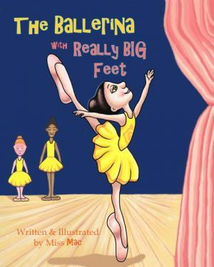 The Ballerina with Really Big Feet    by Miss Mac   2018