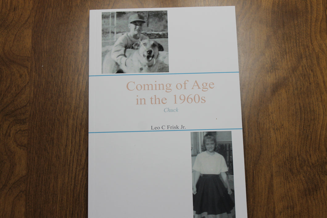 Coming of Age in the 1960s  by  Leo C. Frisk Jr. 2020