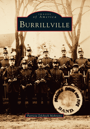 Burrillville,  Images of America    by  Pat Mehrtens  1996