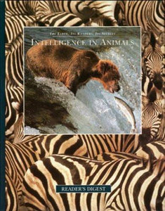 Intelligence in Animals  The Earth It's Wonders, It's Secrets Hard Cover Readers Digest 1994