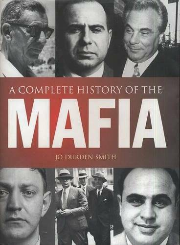 A Complete History of the Mafia  Hard Cover w/jacket by Jo Durden Smith  2007