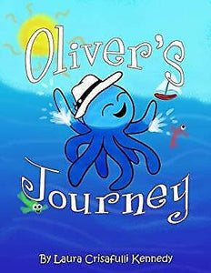 Oliver's Journey  Paperback   by Laura Crisafulli Kennedy  2016