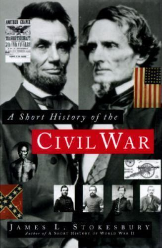 A Short History of the Civil War  Hard Cover w/jacket by James L. Stokebury 1995