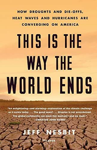 This is the way the World Ends  Hardcover w/ jacket  by Jeff Nesbit   2018
