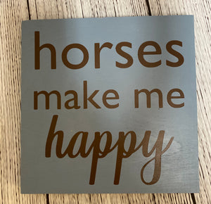 Wood Sign Horses Make Me Happy