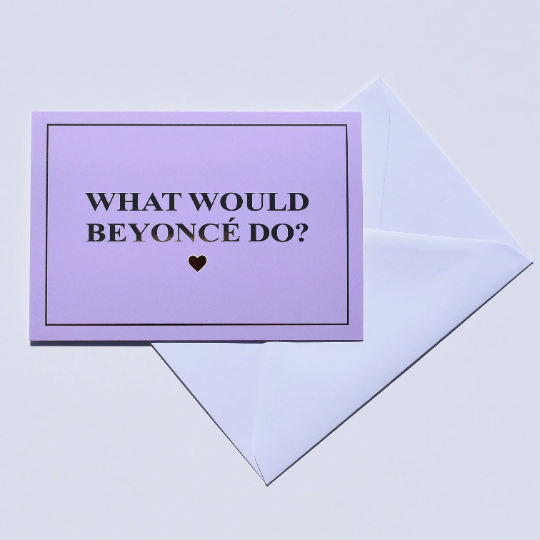 What Would Beyonce Do? Card