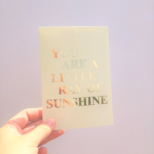 You Are A Little Ray of Sunshine Card