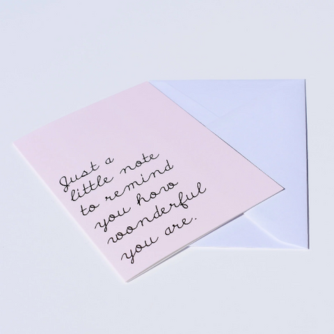 Just A Little Note To Remind You How Wonderful You Are Card