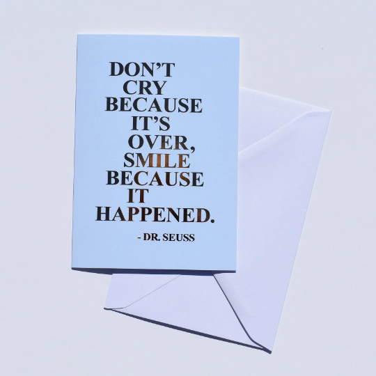 Smile Because It Happened Card
