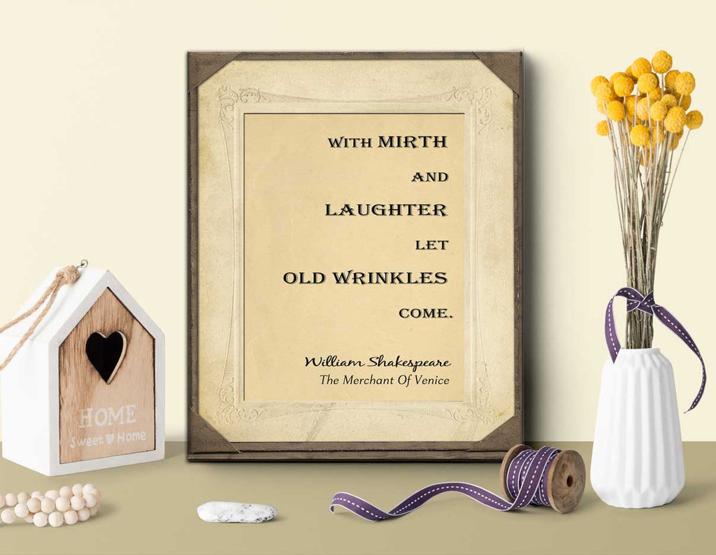 Senior Quotes Birthday Gift Shakespeare Quote - With mirth and laughter let old wrinkles come.