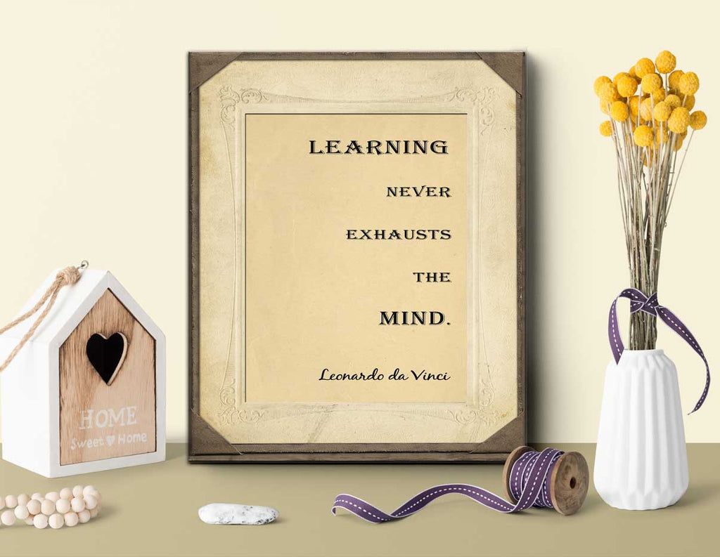 Leonardo da Vinci Quote - Learning never exhausts the mind. Gift for Graduate Quote about