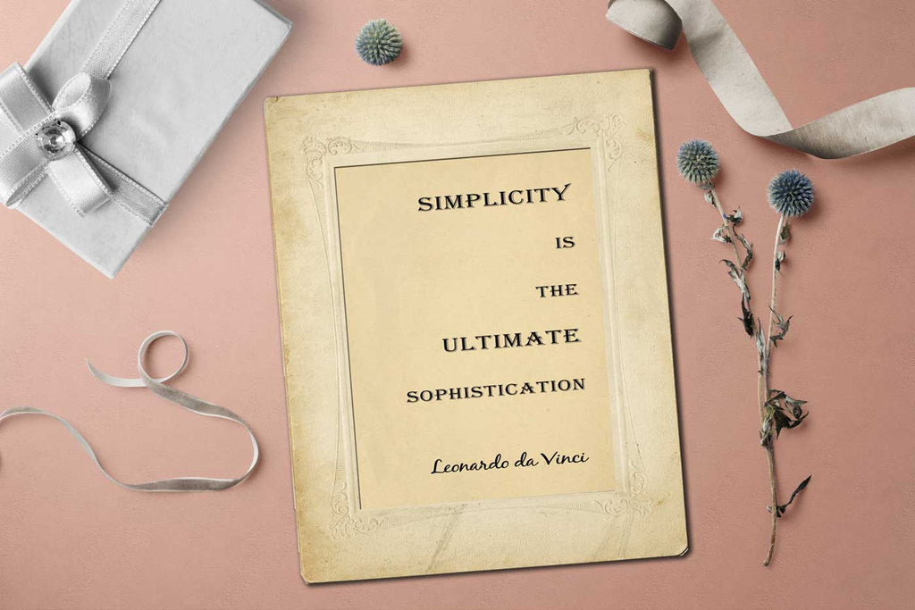 Leonardo da Vinci Quote - Simplicity is the ultimate sophistication