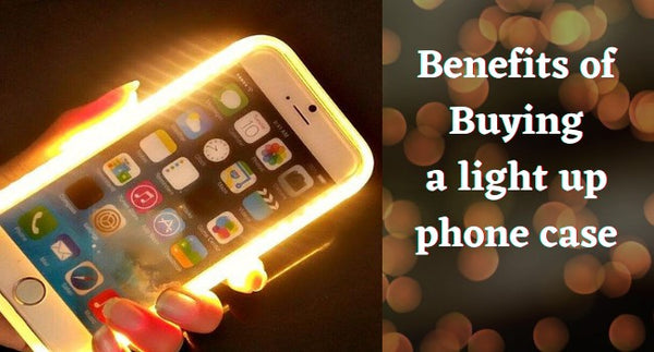 Benefits of using a light up phone case