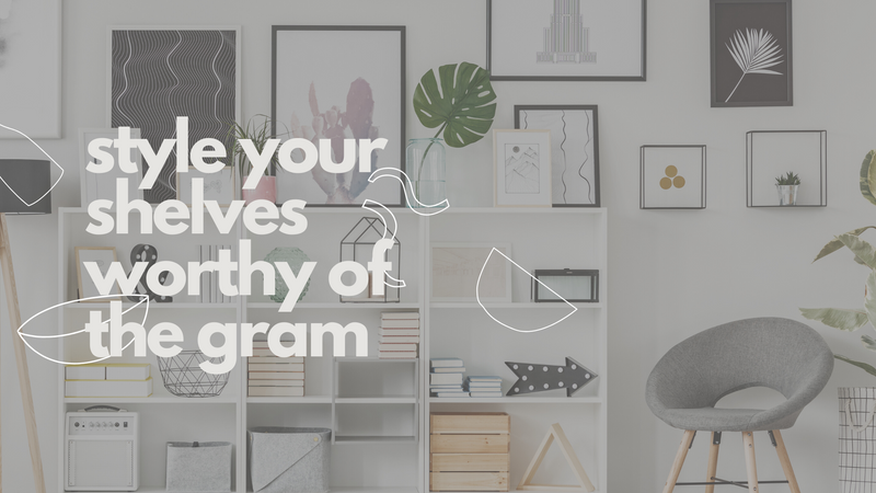 Style Your Shelves Worthy of the Gram!