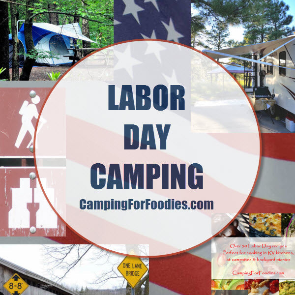 The Labor Day holiday weekend is the last big camping weekend for the summer which means campgrounds and recreational facilities are busy! Do a little extra planning with our tips on travel, lodging and food to ensure your Labor Day Camping Weekend...