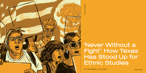 'Never Without a Fight': How Texas Has Stood Up for Ethnic Studies, by Maribel Falcón