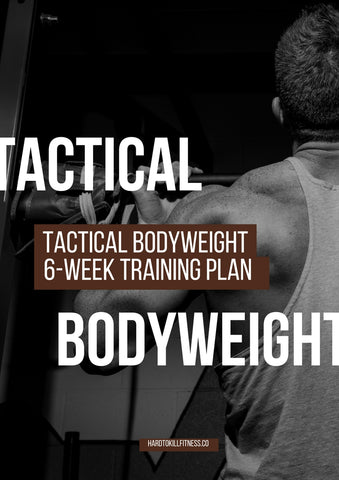 Body weight training for weight loss, strength training, and functional fitness. No weights program with Tactical Body weight. Be ready for your fitness test with these workouts. (2427171668028)